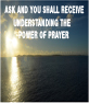 Ask and You Shall Receive - Understanding the Power of Prayer